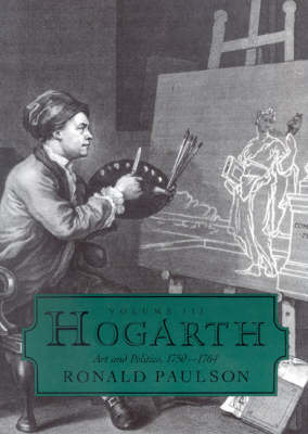 Hogarth: Art and Politics, 1750-64 v.3 (Hardback)