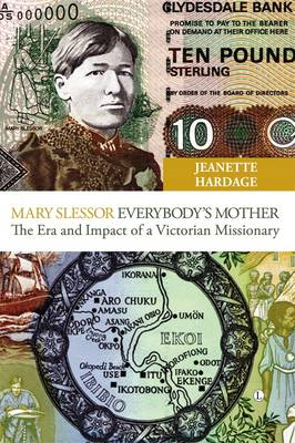 Mary Slessor Everybody's Mother: The Era and Impact of a Victorian Missionary (Paperback)