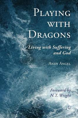Playing with Dragons: Living with Suffering and God (Paperback)