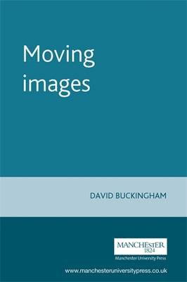 Moving Images: Understanding Children's Emotional Responses to Television (Paperback)