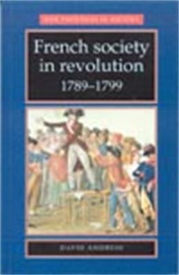 French Society in Revolution, 1789-99 - New Frontiers (Paperback)