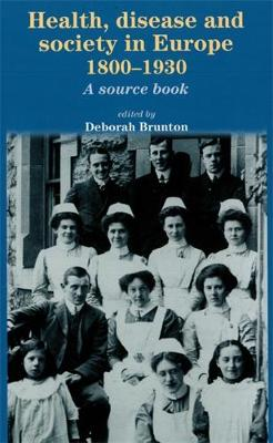 Health, Disease and Society in Europe, 1800-1930: A Sourcebook (Paperback)