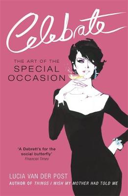 Celebrate: The Art of the Special Occasion (Paperback)