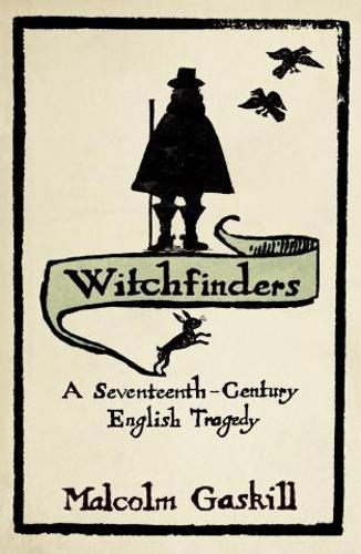 Witchfinders: A Seventeenth-century English Tragedy (Paperback)