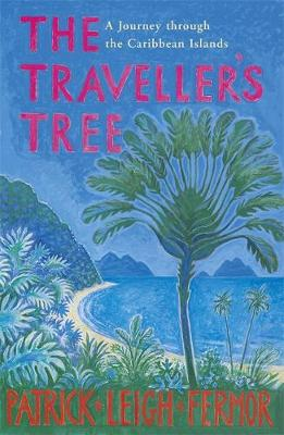 The Traveller's Tree: A Journey Through the Caribbean Islands (Paperback)