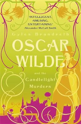 Oscar Wilde and the Candlelight Murders - Oscar Wilde Mystery 1 (Paperback)