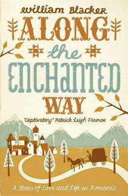 Along the Enchanted Way: A Story of Love and Life in Romania (Paperback)