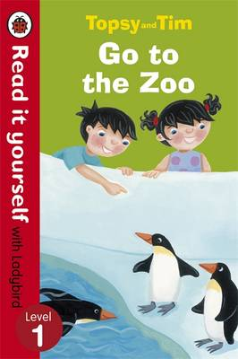 Topsy and Tim Go to the Zoo - Read it Yourself with Ladybird: Level 1 - Read it Yourself (Paperback)