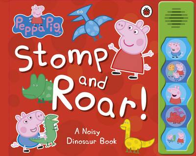 Peppa Pig: Stomp and Roar! - Peppa Pig (Board book)