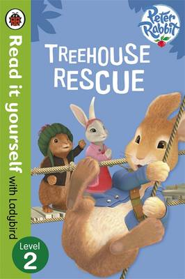 Peter Rabbit: Treehouse Rescue - Read it Yourself with Ladybird: Level 2 (Paperback)