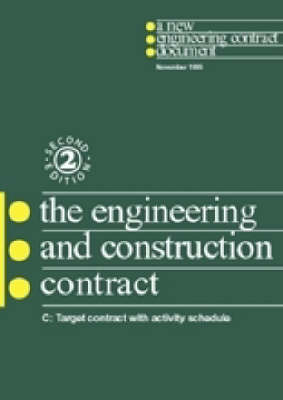 The New Engineering Contract: Ecc Option C: Target Contract with Activity Schedule (Paperback)