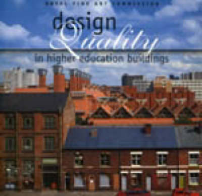Design Quality in Higher Education Buildings: Royal Fine Art Commission Seminar, 21 November 1995 (Paperback)