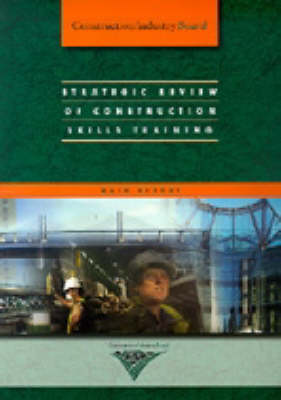 Strategic Review of Construction Skills Training: Main Report (Paperback)