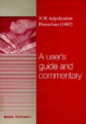 Ice Adjudication Procedure 1997: A User's Guide and Commentary (Paperback)