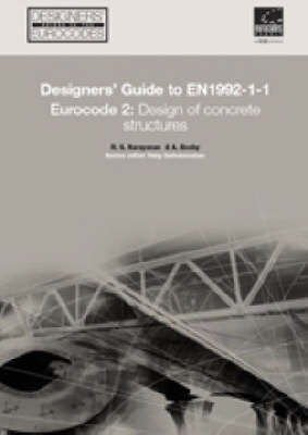 Designers' Guide to EN 1992-1-1 Eurocode 2: Design of Concrete Structures (Common Rules for Buildings and Civil Engineering Structures.): Design of Concrete Structures Eurocode 2 - Designers' Guide to Eurocodes 17 (Hardback)