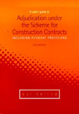 Users' Guide to Adjudication Under the Scheme for Construction Contracts (Including Payment Provisions) (Paperback)