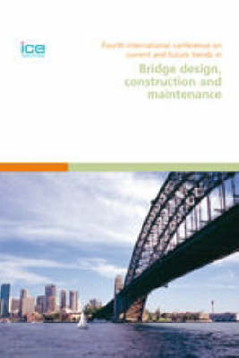 Current and Future Trends in Bridge Design, Construction and Maintenance: Proceedings of the 4th International Conference Organised on Behalf of the Structural and Buildings Board of the Institution of Civil Engineers and Held in Kuala Lumpur, Malaysia 10-11 October 2005 (Hardback)