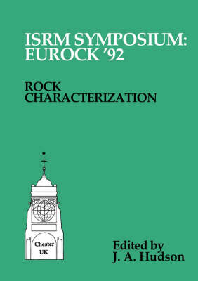 Rock Characterization: Isrm Symposium, Eurock '92, Chester, UK, 14-17 September 1992 = Caracterisation Des Roches = Gesteinsansprache (Paperback)