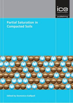 Partial Saturation in Compacted Soils: Geotechnique Symposium in Print 2011 (Hardback)