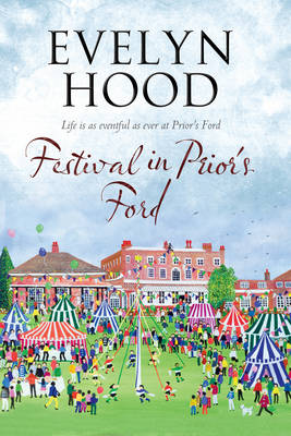 Festival in Prior's Ford - a Cosy Saga of Scottish Village Life - A Prior's Ford Novel 7 (Hardback)