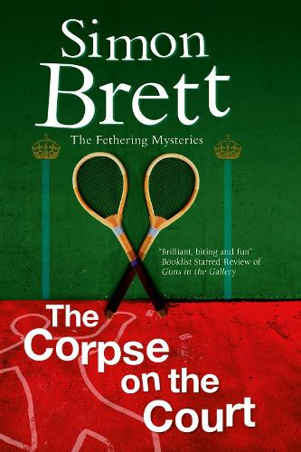 The Corpse on the Court - A Fethering Mystery 14 (Hardback)