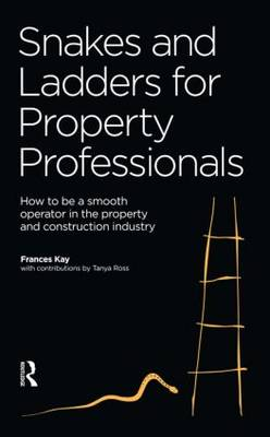 Snakes and Ladders for Property Professionals: How to be a Smooth Operator in the Property Industry (Paperback)
