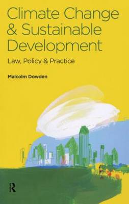 Climate Change and Sustainable Development: Law, Policy and Practice (Paperback)