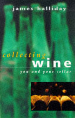 Collecting Wine: You and Your Cellar (Paperback)