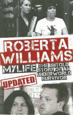 Roberta Williams - My Life: The Untold Story of an Underworld Survivor (Paperback)