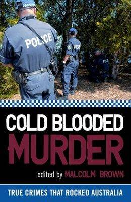 Cold Blooded Murder: True Crimes That Rocked Australia (Paperback)