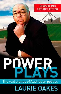 Power Plays: The Real Stories of Australian Politics (Paperback)