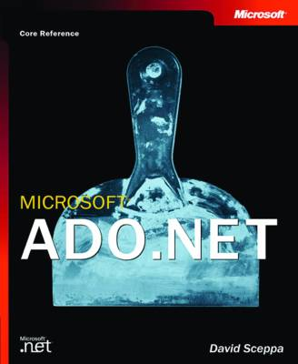 Microsoft ADO.NET Core Reference: Core Reference (Mixed media product)