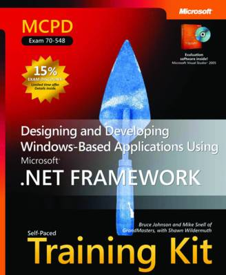 Designing and Developing Windows-Based Applications Using the Microsoft .NET Framework: MCPD Self-Paced Training Kit (Exam 70-548) (Mixed media product)