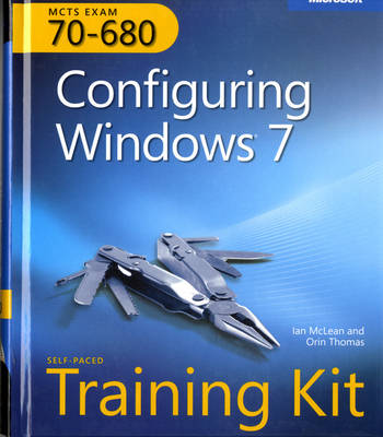 Configuring Windows 7: MCTS Self-Paced Training Kit (Exam 70-680) (Mixed media product)
