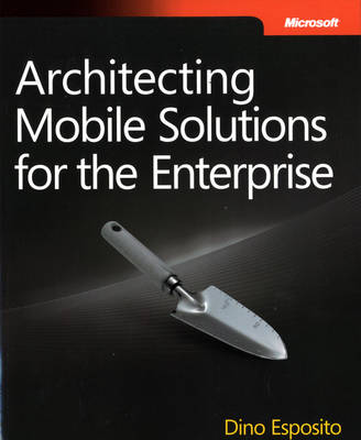 Architecting Mobile Solutions for the Enterprise (Paperback)