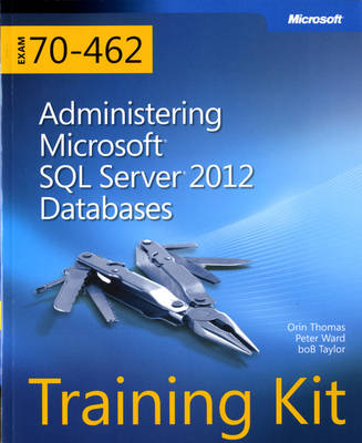 Administering Microsoft SQL Server 2012 Databases: Training Kit (Exam 70-462) (Mixed media product)