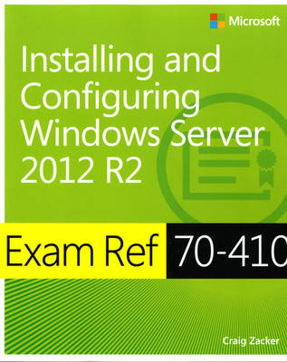 Installing and Configuring Windows Server 2012 R2: Exam Ref 70-410 (Paperback)