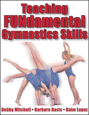 Teaching FUNdamental Gymnastics Skills (Paperback)