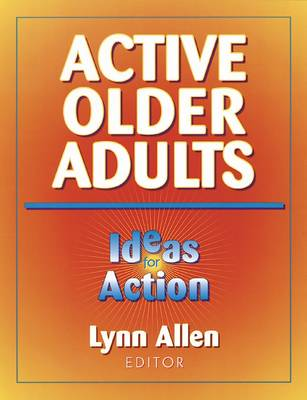 Active Older Adults: Ideas for Action (Paperback)