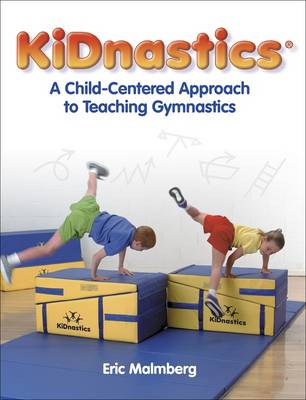 KiDnastics: A Child-centered Approach to Teaching Gymnastics (Paperback)