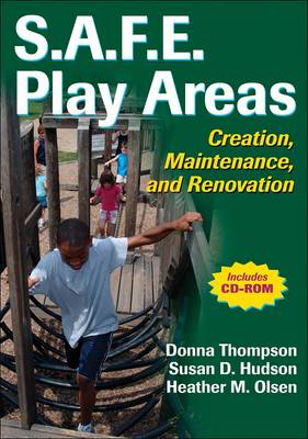 S.A.F.E. Play Areas: Creation, Maintenance and Renovation (Mixed media product)