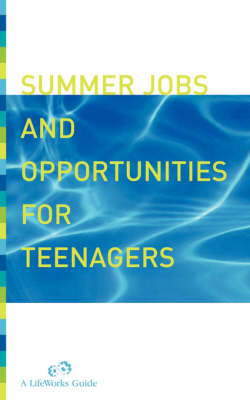 Summer Jobs and Opportunities for Teenagers: A Planning Guide (Paperback)