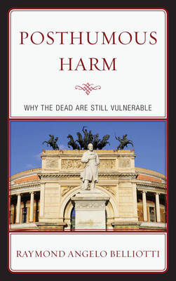 Posthumous Harm: Why the Dead are Still Vulnerable (Paperback)