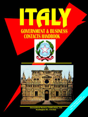 Italy Government and Business Contacts Handbook (Paperback)