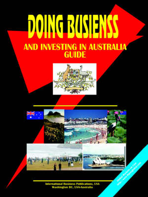 Doing Business and Investing in Australia Guide (Paperback)