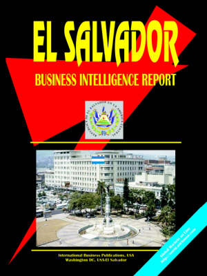 El Salvador Business Intelligence Report (Paperback)