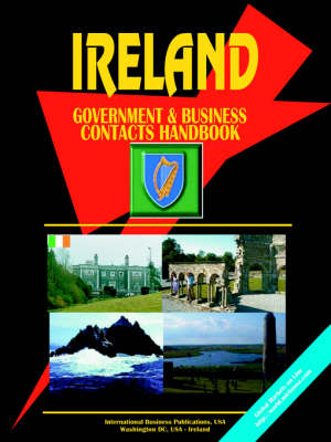 Ireland Government and Business Contacts Handbook (Paperback)