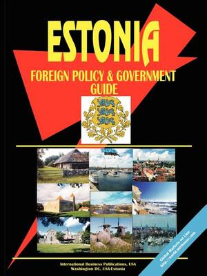 Estonia Foreign Policy and Government Guide (Paperback)