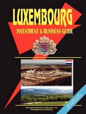 Luxembourg Investment & Business Guide (Paperback)