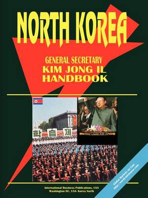 Korea North General Secretary Kim Jong Il Handbook (Paperback)